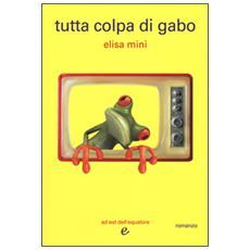 Tutta colpa di Gabo