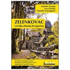 Zelenkovac. Un'altra Bosnia Erzegovina. Con DVD