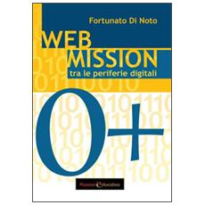 Web mission. Tra le periferie digitali