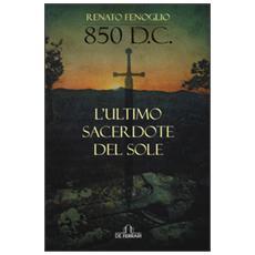 850 d. C. L'ultimo sacerdote del sole