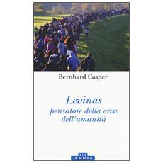 Lévinas pensatore della crisi dell'umanità