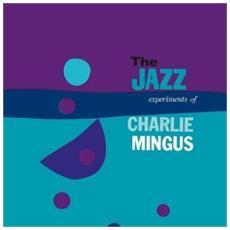 Charles Mingus - Jazz Experiments Of Charlie Mingus