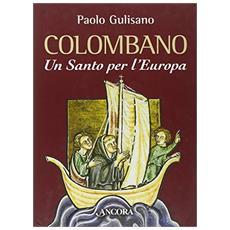 San Colombano. Un santo per l'Europa