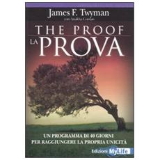 The proof-La prova. Un programma di 40 giorni per raggiungere la propria unicità