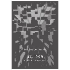 Il 999 e altri racconti