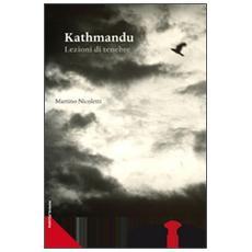 Kathmandu. Lezioni di tenebre. Con CD Audio