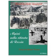 Alpini nella ritirata di Russia. Ricordi di Adolfo Giaminardi