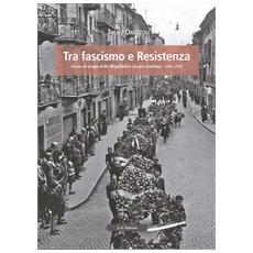 Tra fascismo e resistenza. Sosta al tempo della Repubblica sociale italiana 1943-1945