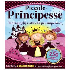 Piccole principesse. Tanti giochi e attività per imparare! Giocolibri. Con adesivi