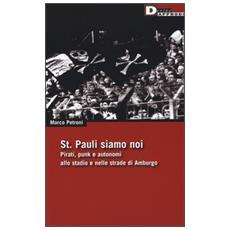 St. Pauli siamo noi. Pirati, punk e autonomi allo stadio e nelle strade di Amburgo