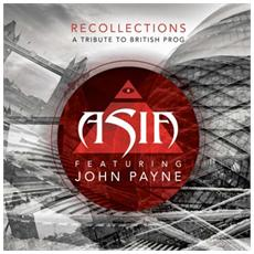Asia Feat John Payne - Recollections: A Tribute To British Prog