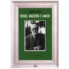 Freud, maestro e amico