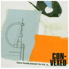 Convexed - Nature Sounds Presents The Prof. In Convexed