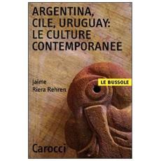 Argentina, Cile, Uruguay: le culture contemporanee