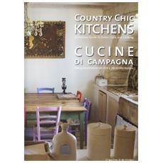 Country chic kitchens-Cucine di campagna. Ediz. bilingue