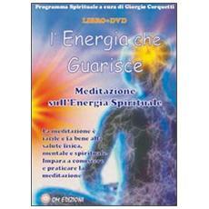 L'energia che guarisce. Meditazione sull'energia spirituale. Con DVD