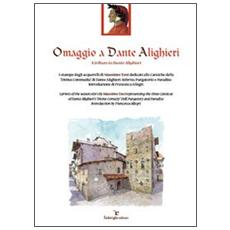 Omaggio a Dante Alighieri. Ediz. italiana e inglese