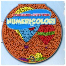 Divertimento A Tutto Tondo - Numeri E Colori