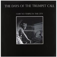 Days Of The Trumpet - I Saw No Temple In The City
