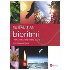 Bioritmi. I ritmi che scandiscono la vita