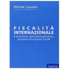Fiscalità internazionale. Il fenomeno dell'esterovestizione. Evasione ed elusione fiscale