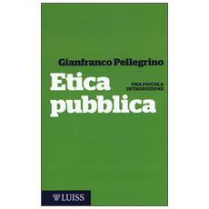 Etica pubblica. Una piccola introduzione