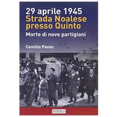 29 aprile 1945 strada noalese presso Quinto. Morte di nove partigiani