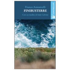 Finibusterre. Con un inedito di Italo Calvino