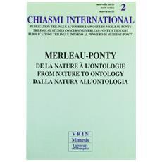 Chiasmi International. Ediz. italiana, francese e inglese. Vol. 2: Merleau Ponty. Dalla natura all'ontologia.