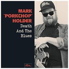 Mark Porkchop Holder - Death And The Blues