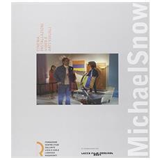 Michael Snow. Cinema, installazioni video e arti visuali. Catalogo della mostra (Lucca, 29 settembre-4 novembre 2007)