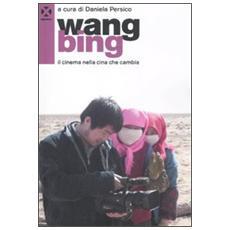 Wang Bing. Il cinema nella Cina che cambia