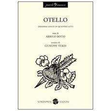Otello. Dramma lirico in quattro atti