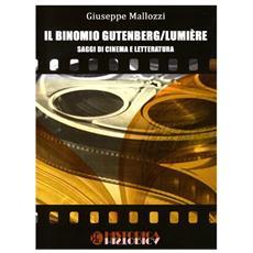 Il binomio Gutenberg / Lumiere. Saggi di cinema e letteratura