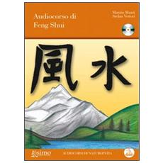 Audiocorso di Feng Shui. CD Audio. Con libro