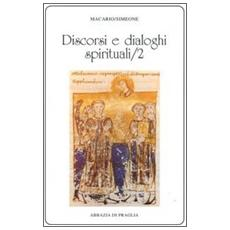Discorsi e dialoghi spirituali. Vol. 2