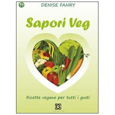 Sapori veg. Ricette vegane per tutti i gusti