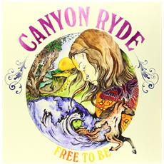 Canyon Ryde - Free To Be (2 Lp)