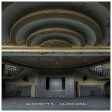 Copperthwaite, Jim - Ballroom Ghosts