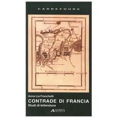 Contrade di Francia. Studi di letteratura