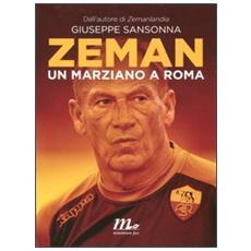 Zeman. Un marziano a Roma