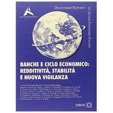 Banche e ciclo economico. Stabilità redditività e nuova vigilanza. 18° rapporto