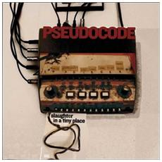 Pseudocode - Slaughter In A Tiny Place (2 Lp)