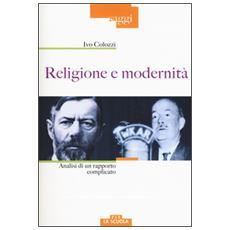 Religione e modernità. Analisi di un rapporto complicato