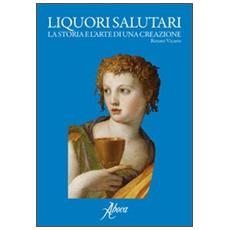 Liquori saltuari. La storia e l'arte di una creazione