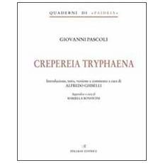 Crepereia tryphaena. Ediz. italiana