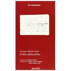 Il libro della febbre. Carmen Martin Gaite