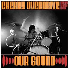 """Cherry Overdrive - Our Sound (7"""")"""