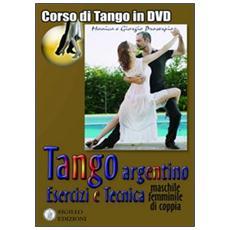 Tango argentino. Esercizi e tecnica (machile, femminile, di coppia) . Con DVD