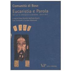 Eucaristia e Parola. Testo per le celebrazioni eucaristiche. Anni A, B, C
